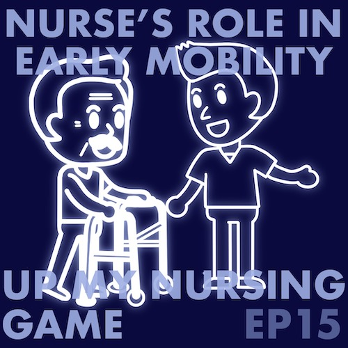 #15 The Nurses Role in Early Mobility